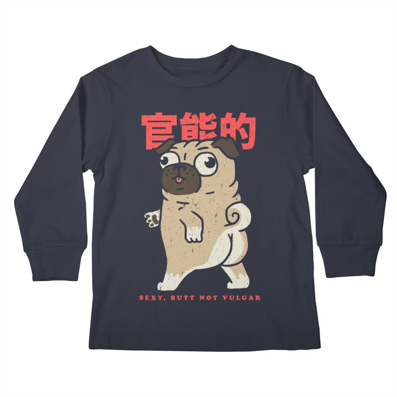 Sexy, Butt Not Vulgar Kids Longsleeve T-Shirt by Vó Maria's Artist Shop