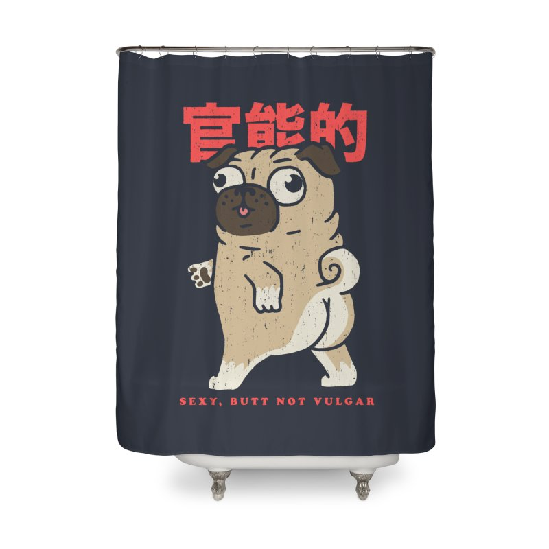 Sexy, Butt Not Vulgar Home Shower Curtain by Vó Maria's Artist Shop