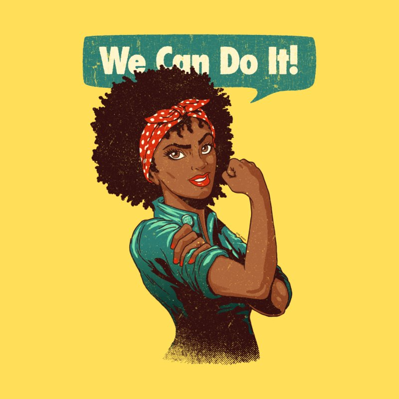 We Can Do It! None  by Vó Maria's Artist Shop