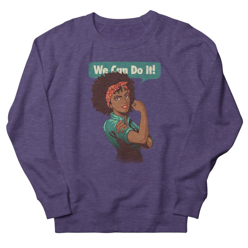 We Can Do It! Women's French Terry Sweatshirt by Vó Maria's Artist Shop