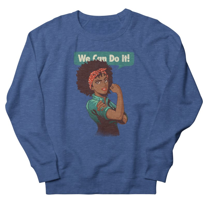 We Can Do It! Men's French Terry Sweatshirt by Vó Maria's Artist Shop
