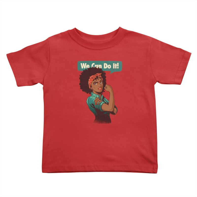 We Can Do It! Kids Toddler T-Shirt by Vó Maria's Artist Shop
