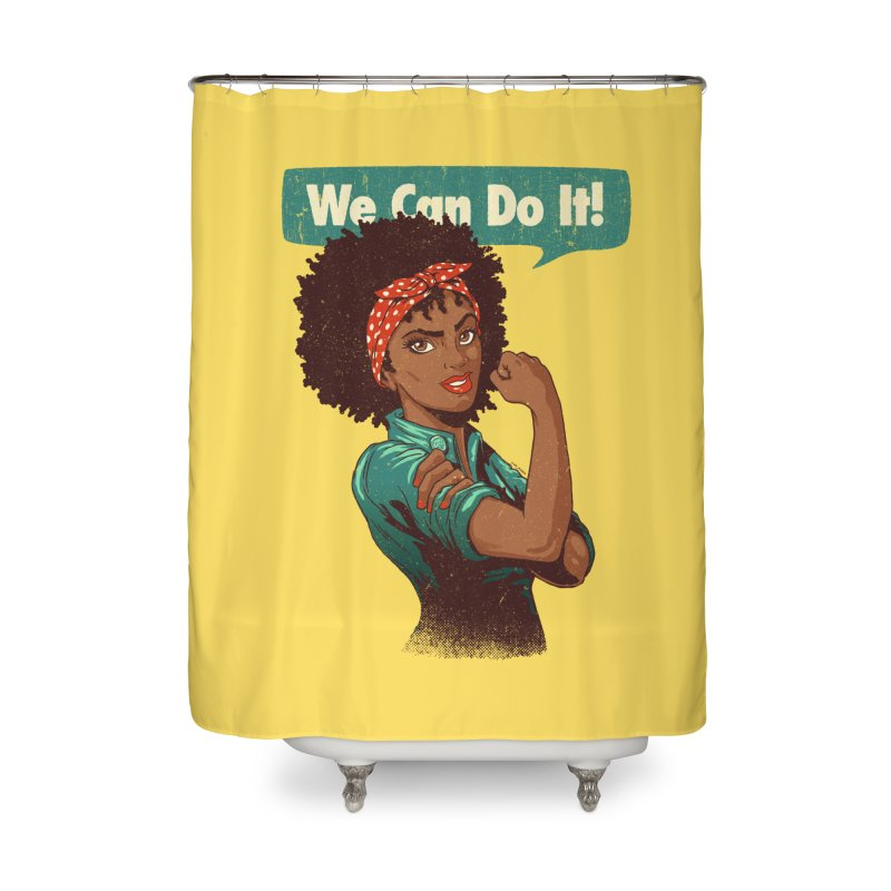 We Can Do It! Home Shower Curtain by Vó Maria's Artist Shop