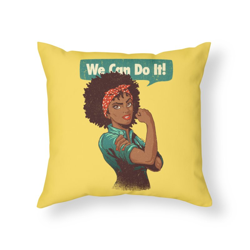 We Can Do It! Home Throw Pillow by Vó Maria's Artist Shop