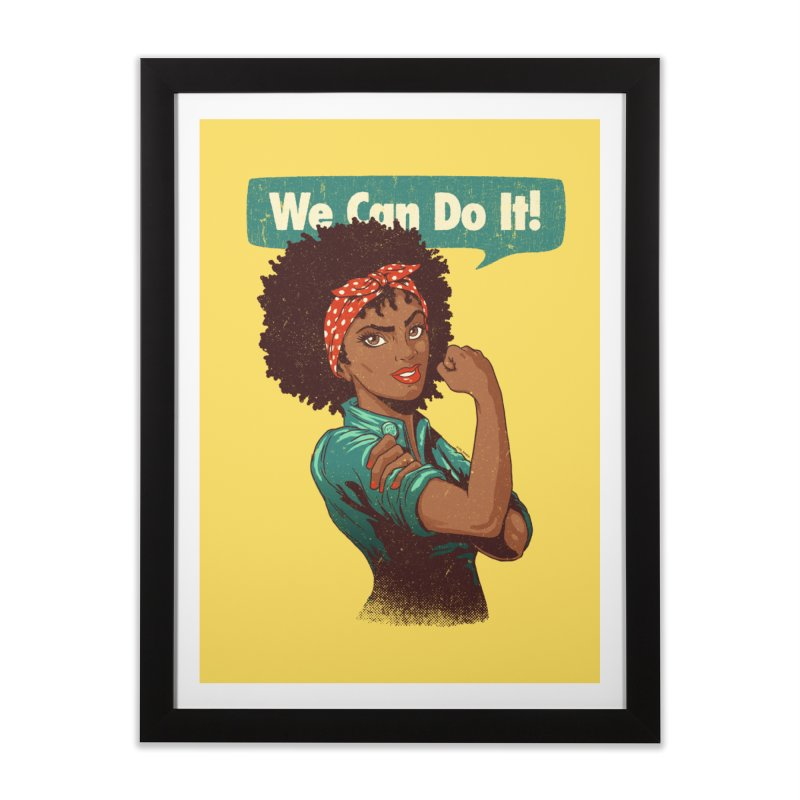 We Can Do It! Home Framed Fine Art Print by Vó Maria's Artist Shop