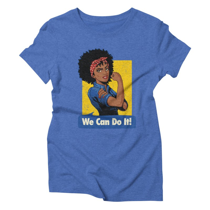 We Can Do It! V2 Women's Triblend T-Shirt by Vó Maria's Artist Shop
