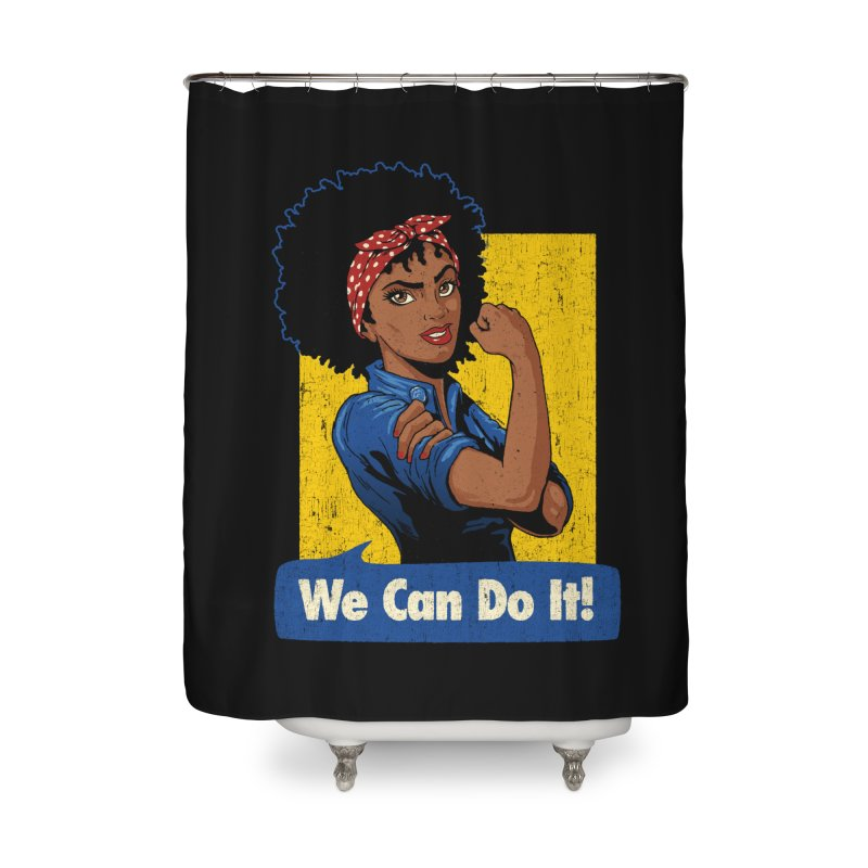 We Can Do It! V2 Home Shower Curtain by Vó Maria's Artist Shop