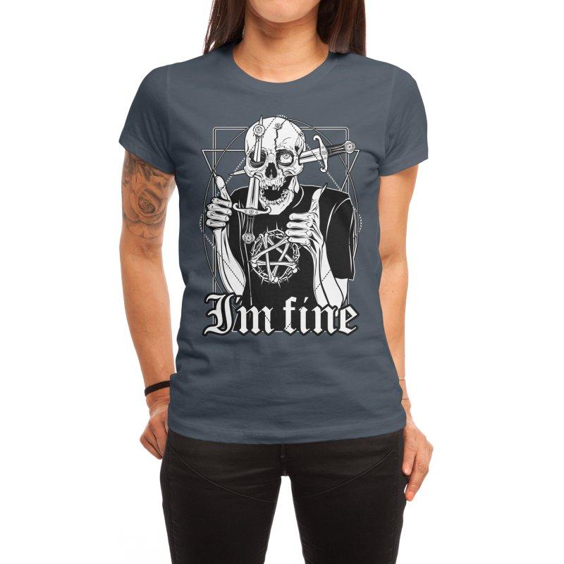 I'm fine Women's T-Shirt by von Kowen's Shop