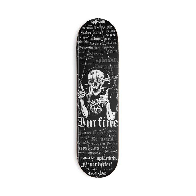I'm fine Accessories Skateboard by von Kowen's Shop