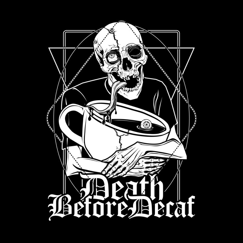 Death Before Decaf Men's T-Shirt by von Kowen's Shop