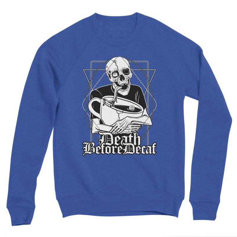 Death Before Decaf Men's Sweatshirt by von Kowen's Shop