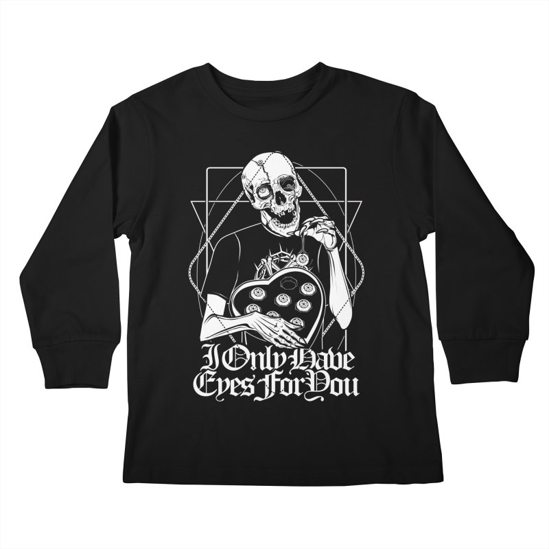 I Only Have Eyes For You Kids Longsleeve T-Shirt by von Kowen's Shop