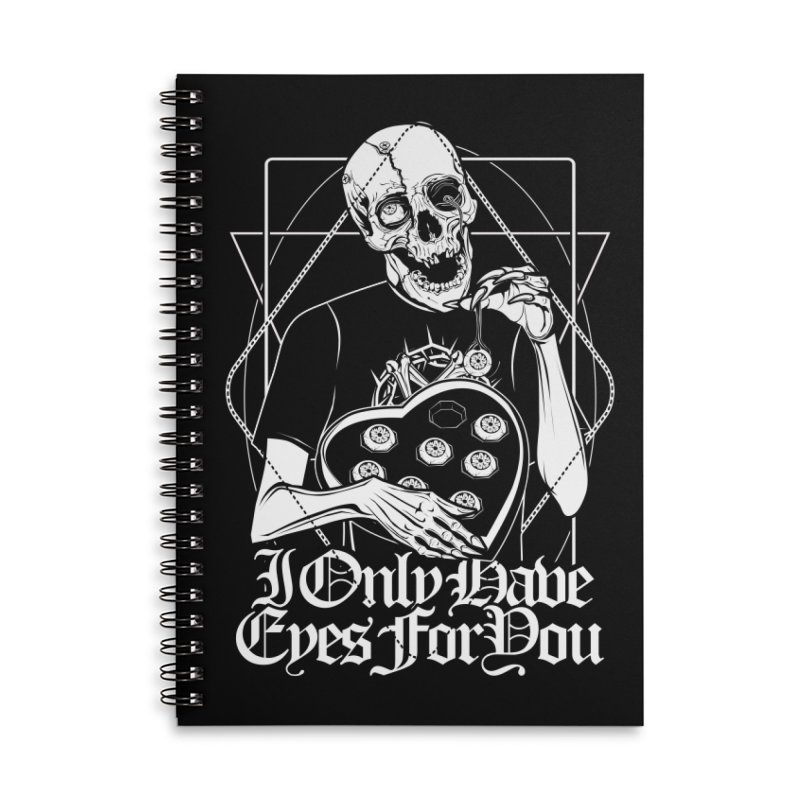 I Only Have Eyes For You Accessories Lined Spiral Notebook by von Kowen's Shop