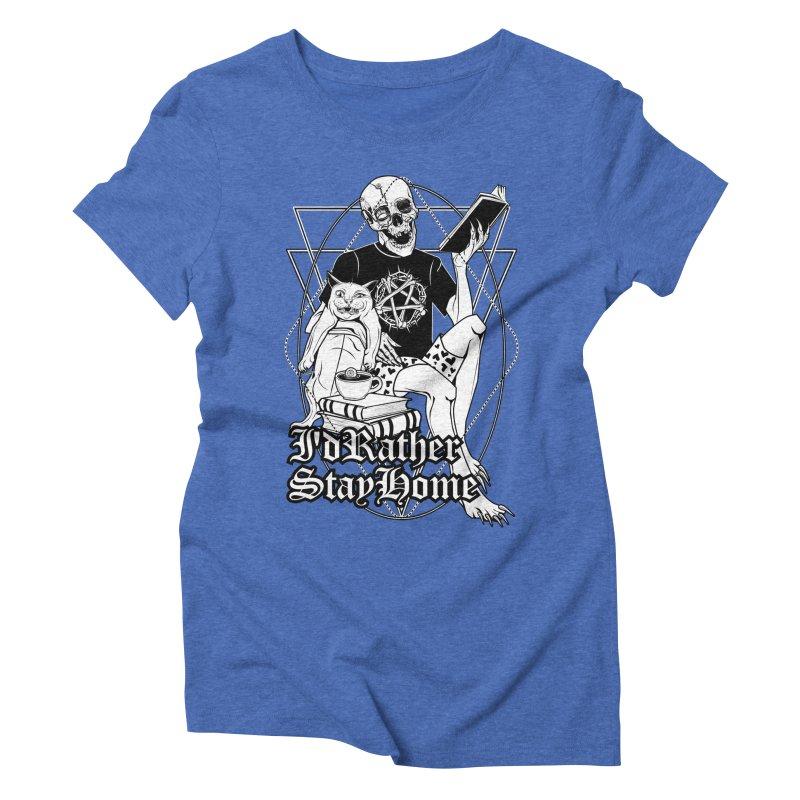 I'd rather stay home Women's Triblend T-Shirt by von Kowen's Shop