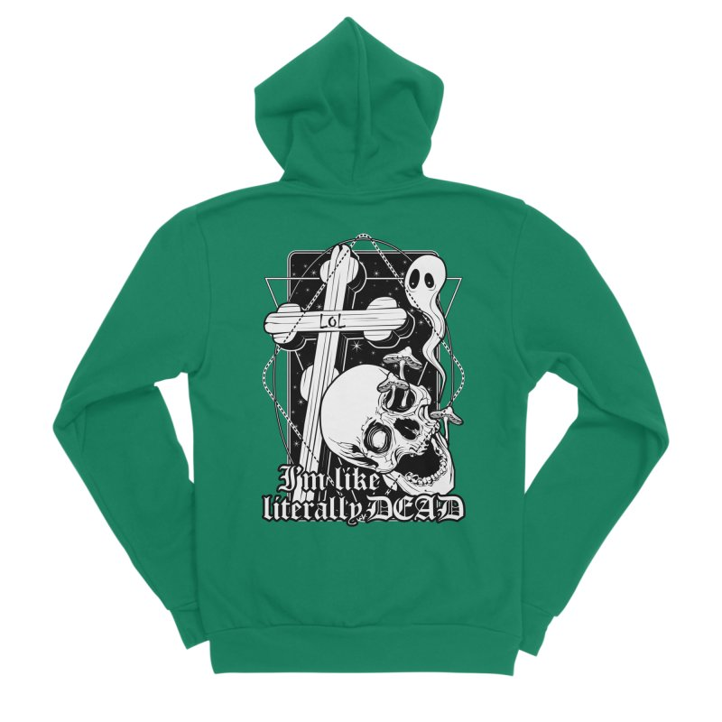 I'm like literally dead Men's Sponge Fleece Zip-Up Hoody by von Kowen's Shop
