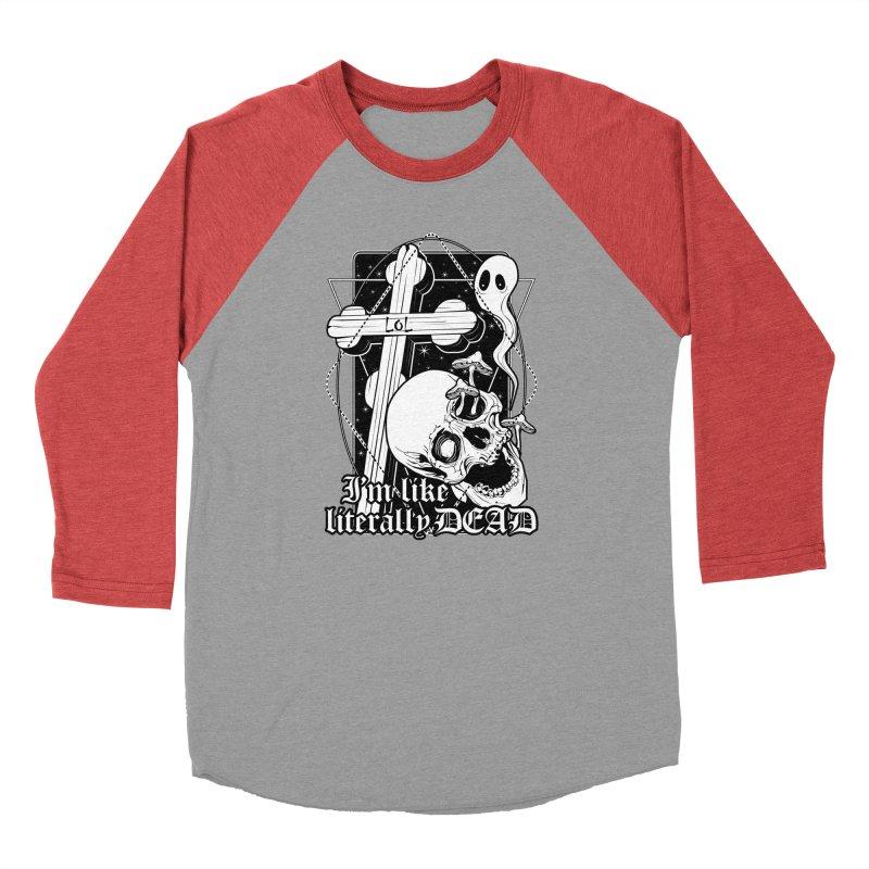 I'm like literally dead Women's Baseball Triblend Longsleeve T-Shirt by von Kowen's Shop