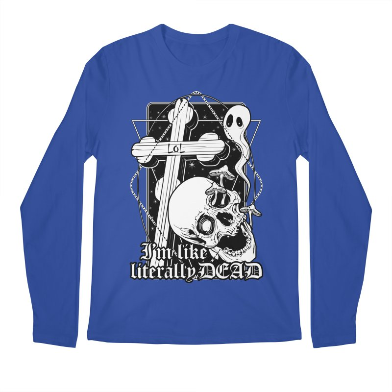 I'm like literally dead Men's Regular Longsleeve T-Shirt by von Kowen's Shop