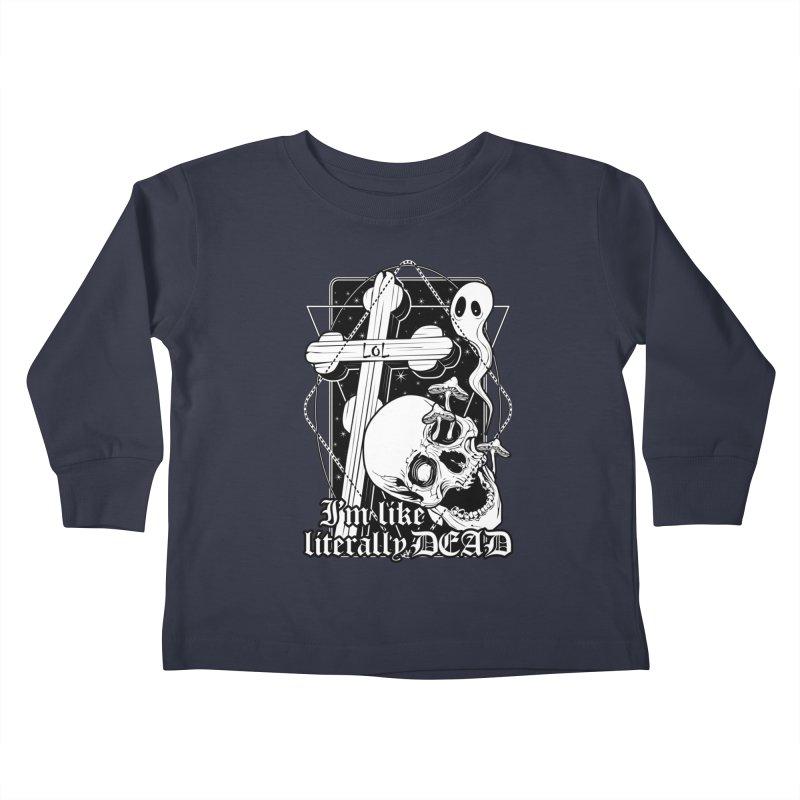 I'm like literally dead Kids Toddler Longsleeve T-Shirt by von Kowen's Shop