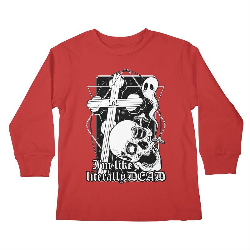 I'm like literally dead Kids Longsleeve T-Shirt by von Kowen's Shop