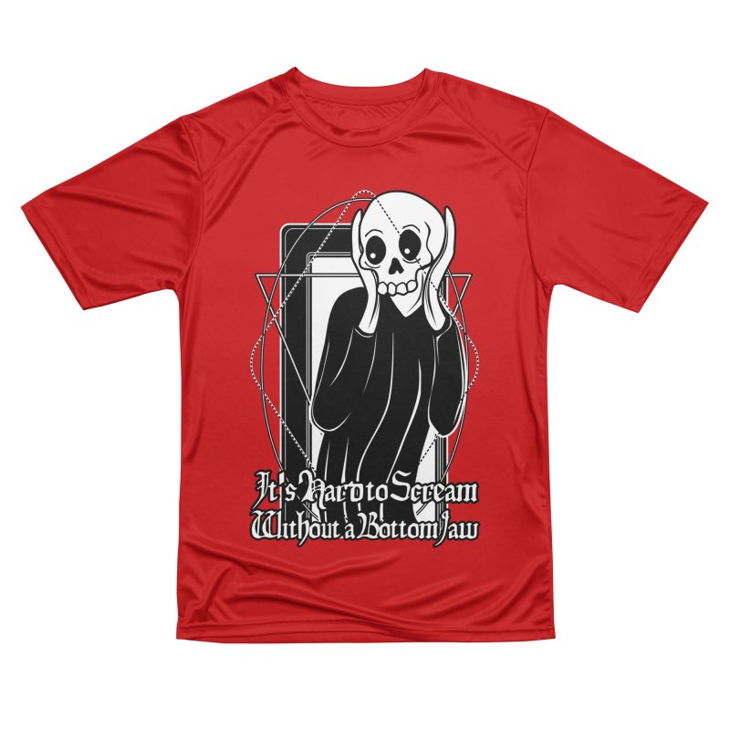 It's Hard to Scream Without a Bottom Jaw Men's Performance T-Shirt by von Kowen's Shop