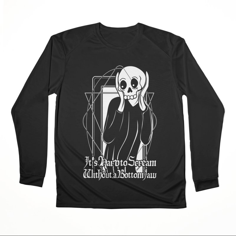 It's Hard to Scream Without a Bottom Jaw Men's Performance Longsleeve T-Shirt by von Kowen's Shop
