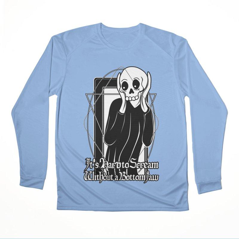 It's Hard to Scream Without a Bottom Jaw Women's Performance Unisex Longsleeve T-Shirt by von Kowen's Shop