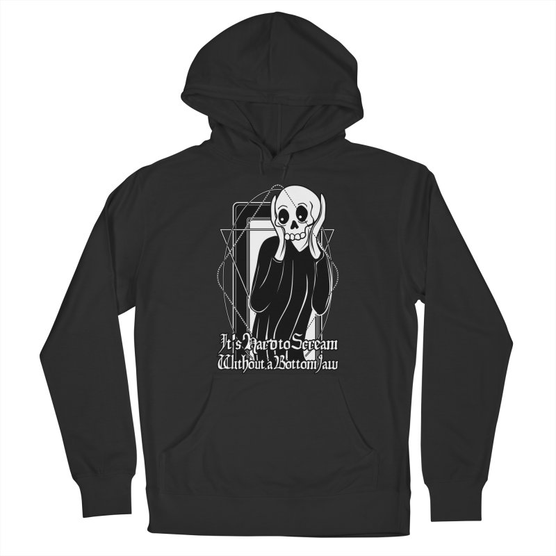 It's Hard to Scream Without a Bottom Jaw Women's French Terry Pullover Hoody by von Kowen's Shop