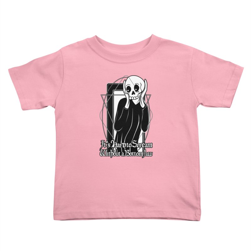 It's Hard to Scream Without a Bottom Jaw Kids Toddler T-Shirt by von Kowen's Shop