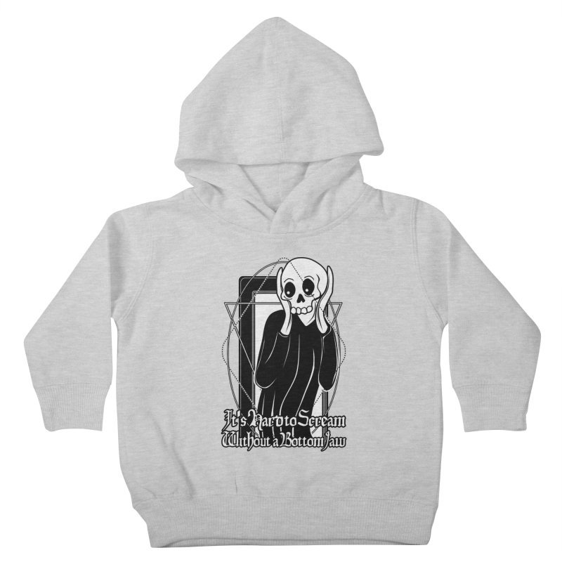 It's Hard to Scream Without a Bottom Jaw Kids Toddler Pullover Hoody by von Kowen's Shop
