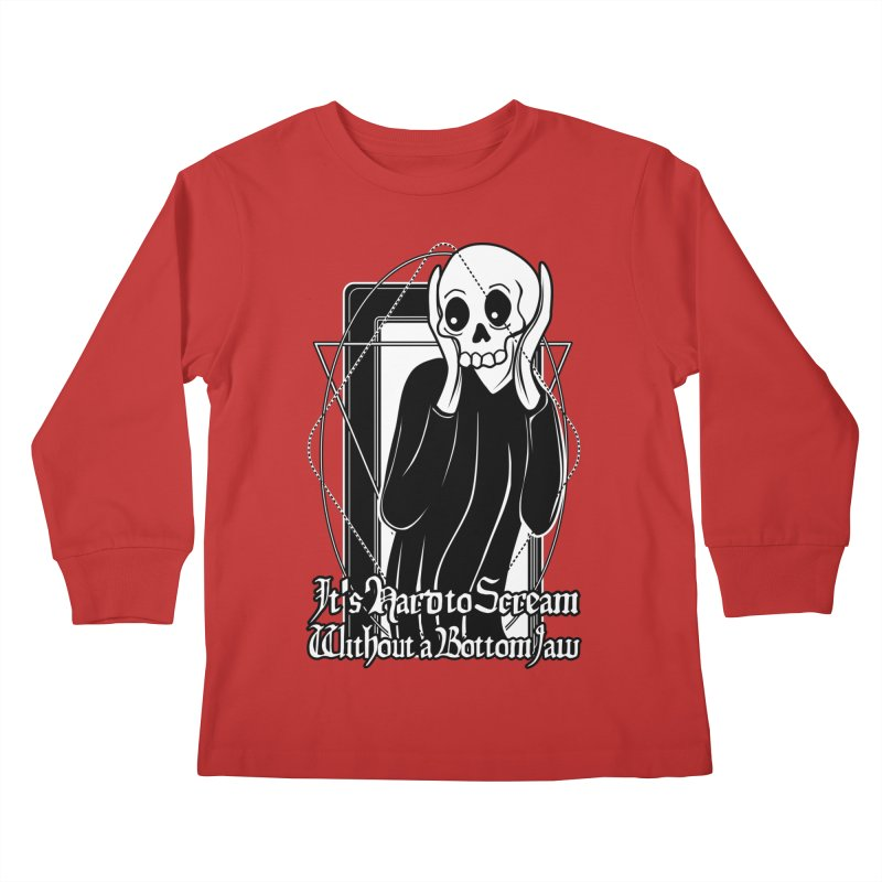 It's Hard to Scream Without a Bottom Jaw Kids Longsleeve T-Shirt by von Kowen's Shop