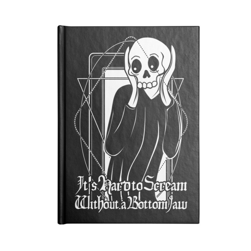 It's Hard to Scream Without a Bottom Jaw Accessories Lined Journal Notebook by von Kowen's Shop