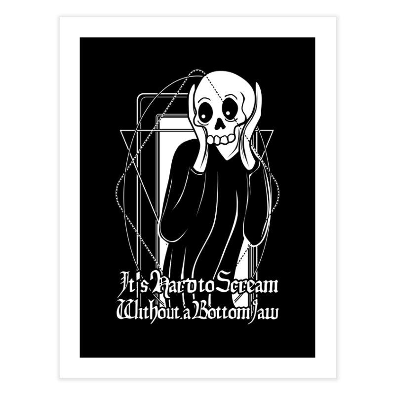 It's Hard to Scream Without a Bottom Jaw Home Fine Art Print by von Kowen's Shop