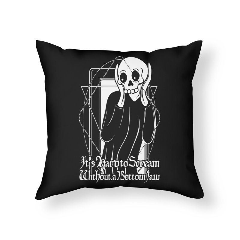 It's Hard to Scream Without a Bottom Jaw Home Throw Pillow by von Kowen's Shop