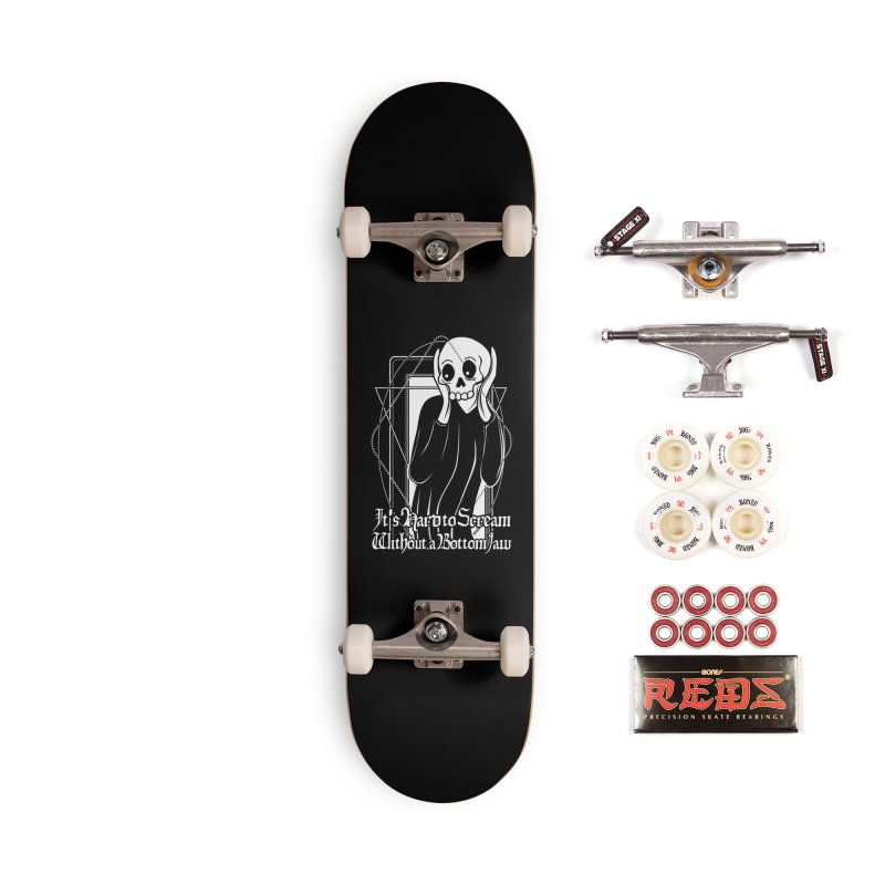 It's Hard to Scream Without a Bottom Jaw Accessories Complete - Pro Skateboard by von Kowen's Shop