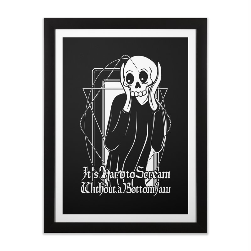 It's Hard to Scream Without a Bottom Jaw Home Framed Fine Art Print by von Kowen's Shop