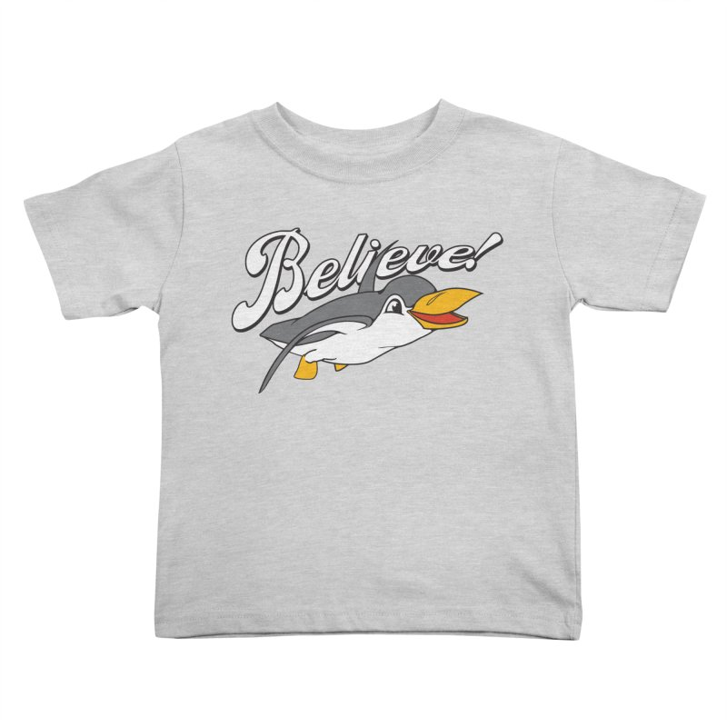 Believe! Kids Toddler T-Shirt by voorheis's Artist Shop