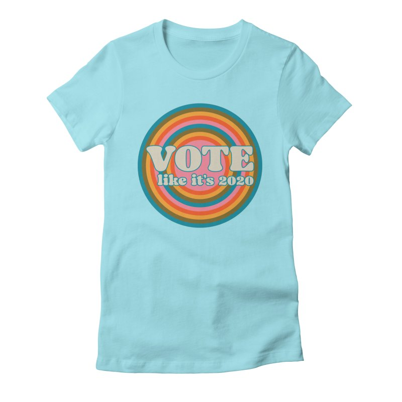 Circle Women's T-Shirt by Vote Like Its 2020