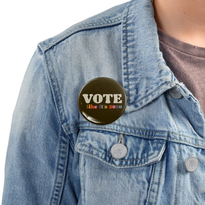 Rainbow for Dark Shirts Accessories Button by Vote Like Its 2020