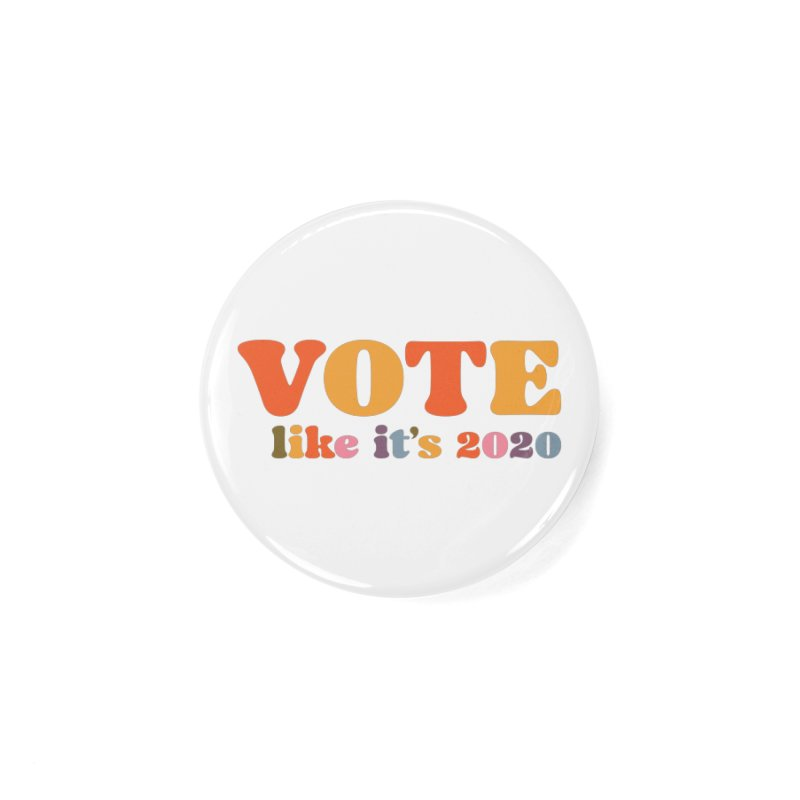 Rainbow bright Accessories Button by Vote Like Its 2020