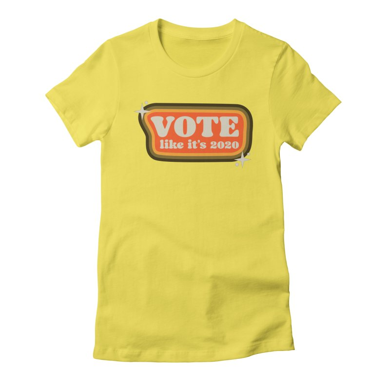 Retro sign - warm Women's T-Shirt by Vote Like Its 2020