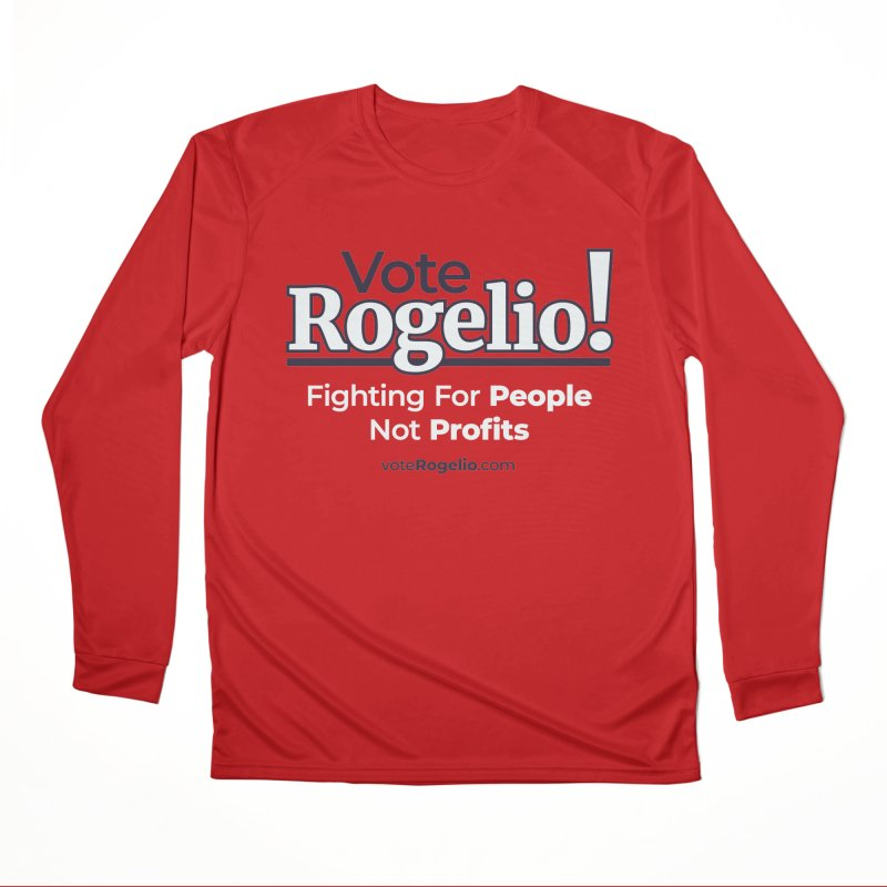 Fighting For People Not Profits - White Women's Longsleeve T-Shirt by Vote Rogelio!