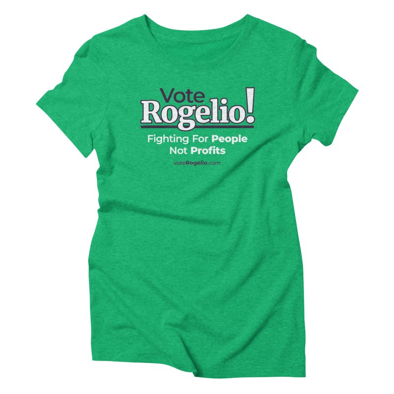 Fighting For People Not Profits - White Women's T-Shirt by Vote Rogelio!