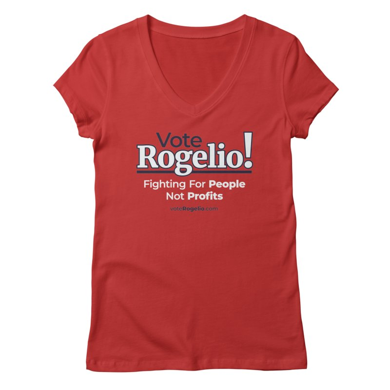 Fighting For People Not Profits - White Women's V-Neck by Vote Rogelio!