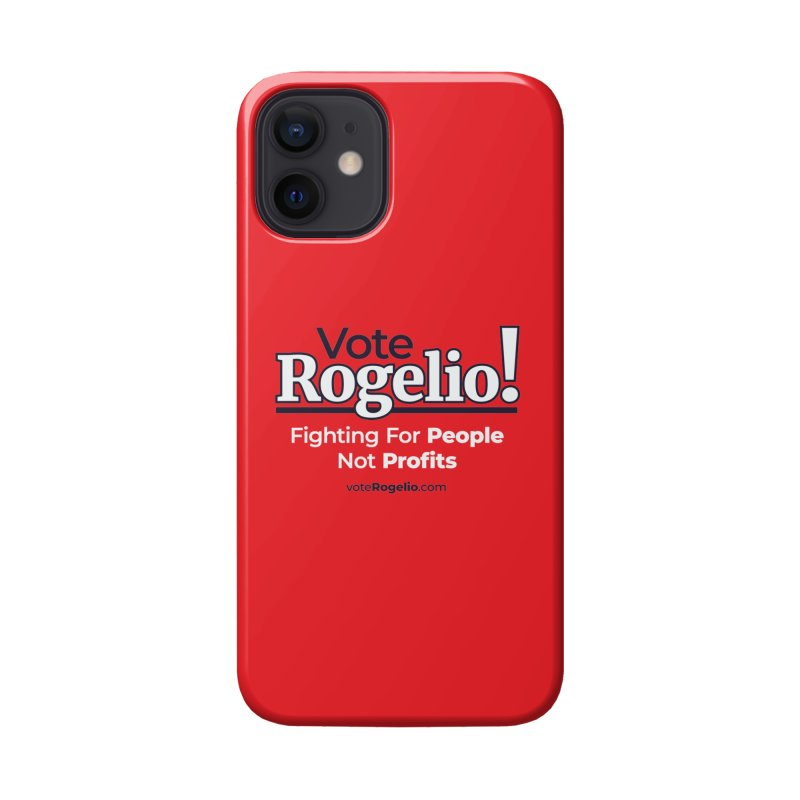 Fighting For People Not Profits - White Accessories Phone Case by Vote Rogelio!