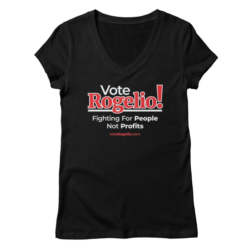 Fighting For People Not Profits - Red Women's V-Neck by Vote Rogelio!