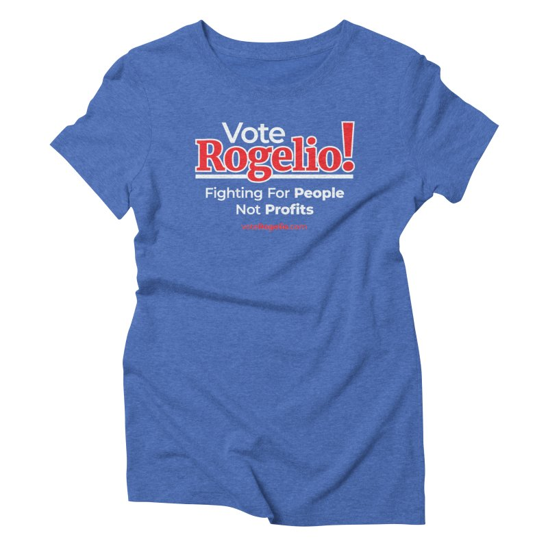 Fighting For People Not Profits - Red Women's T-Shirt by Vote Rogelio!
