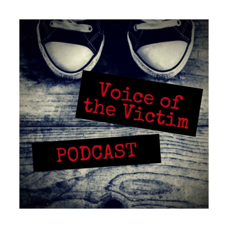 2019 VoV Shop by Voice of the Victim Podcast Shop