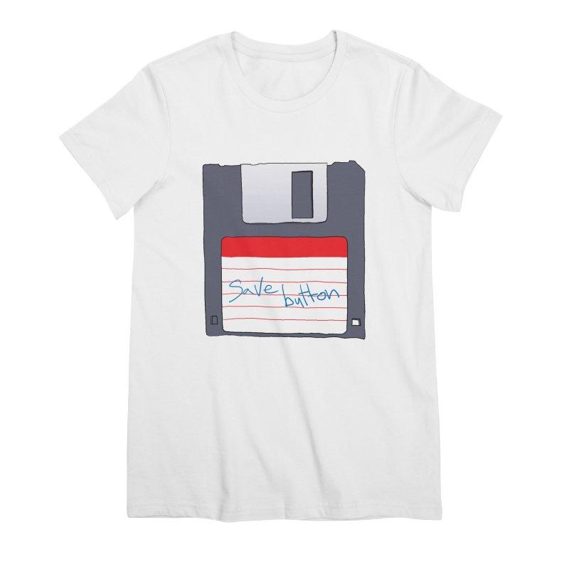 Save Button Women's Premium T-Shirt by V. P. Rigel's Intergalactic Corner!