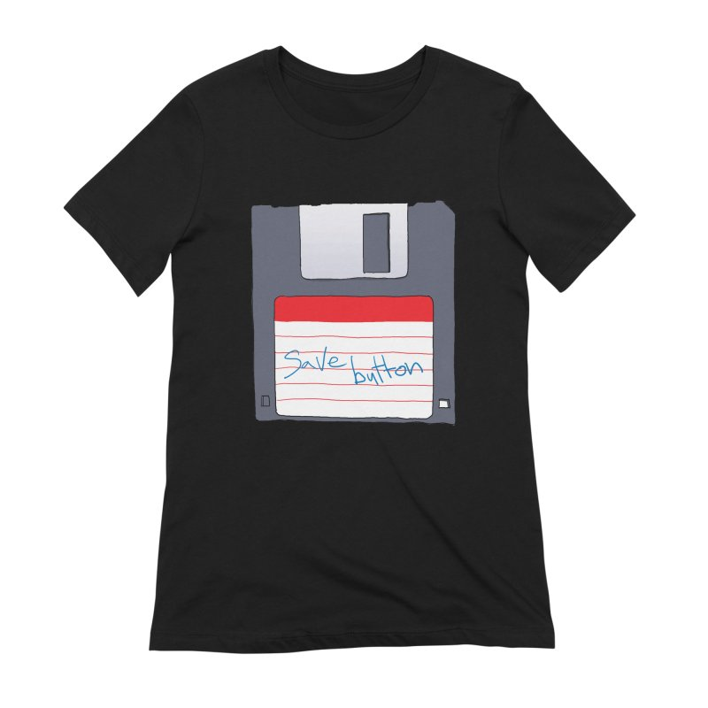 Save Button Women's Extra Soft T-Shirt by V. P. Rigel's Intergalactic Corner!