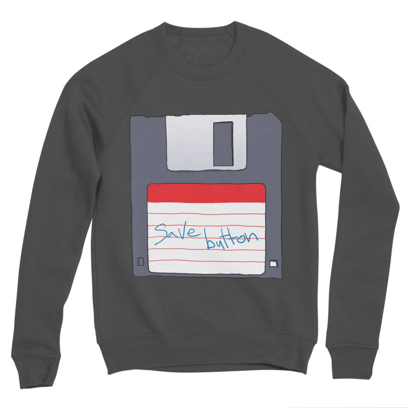 Save Button Women's Sponge Fleece Sweatshirt by V. P. Rigel's Intergalactic Corner!